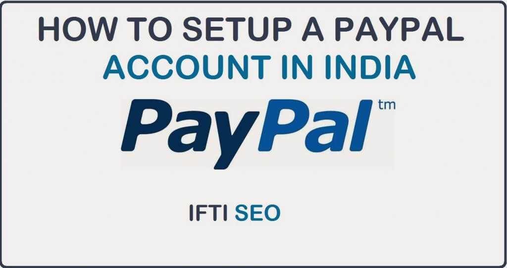 How To Setup A Verified Paypal Account In India
